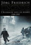 L'INCENDIE - L'Allemagne sous les bombes 1940-1945