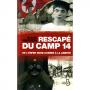 RESCAPE DU CAMP 14  De l'enfer nord-coréen à la liberté
