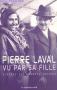 PIERRE LAVAL VU PAR SA FILLE d'après ses carnets intimes