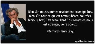 quote-bien-sur-nous-sommes-resolument-cosmopolites-bien-sur-tout-ce-qui-est-terroir-beret-bernard-henri-levy-144263.jpg